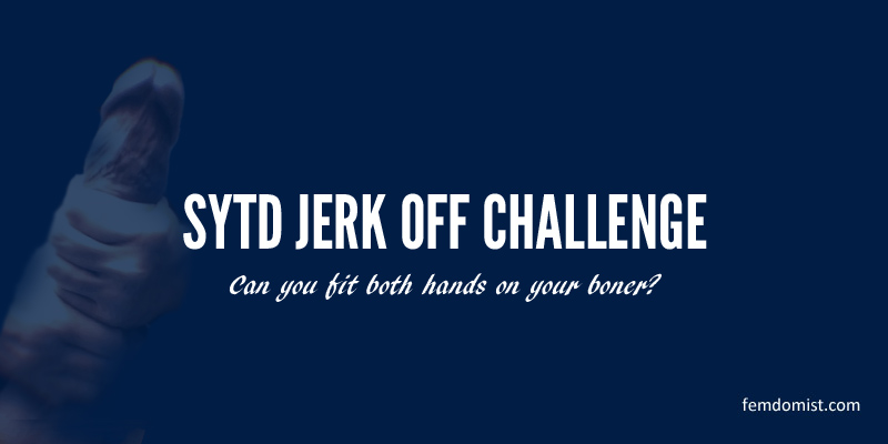 Demo of the jerk off challenge by SYTD