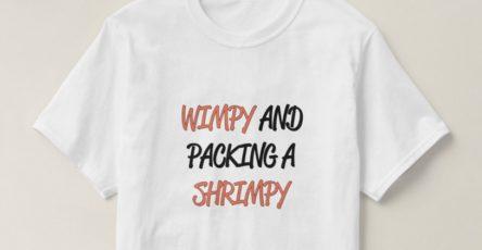 Wimp Shrimp Dick Tee Shirt