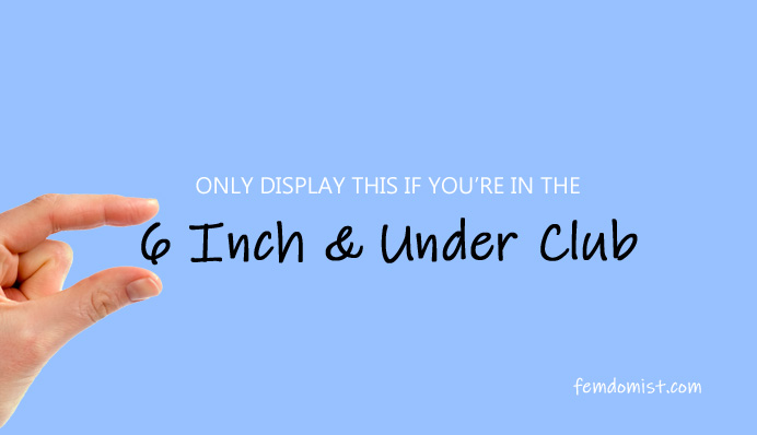 Six Inch and Under Penis Club