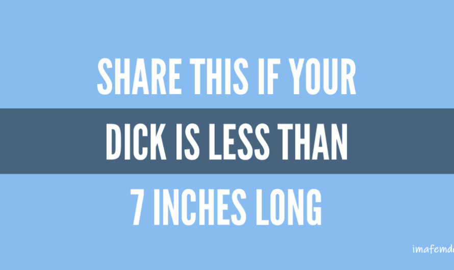 Dick less than 7 inches erect? This is for you.