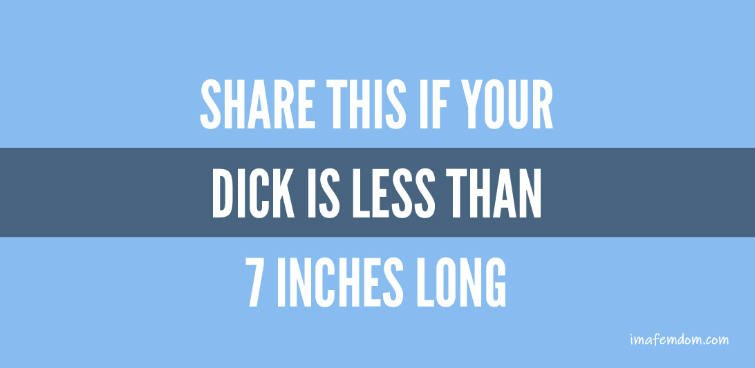 Dick less than 7 inches.