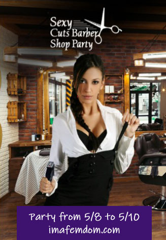 Femdom Barber Shop Party all weekend long