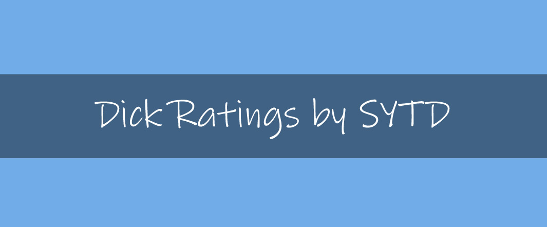 Dick ratings by SYTD.